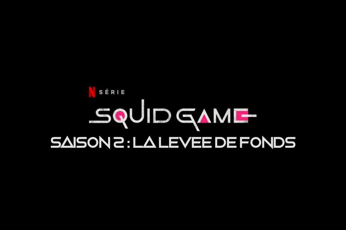 Squid Game Saison 2 : la levée de fonds